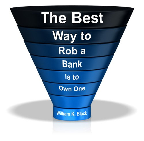Banksters' Get-Out-Of-Jail-Card Still In Effect 1best-way-to-rob-a-bank