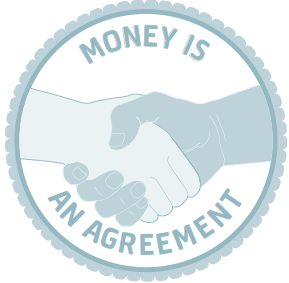 Money Is An Agreement