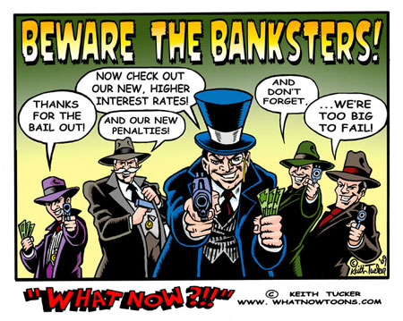Beware bankers what now