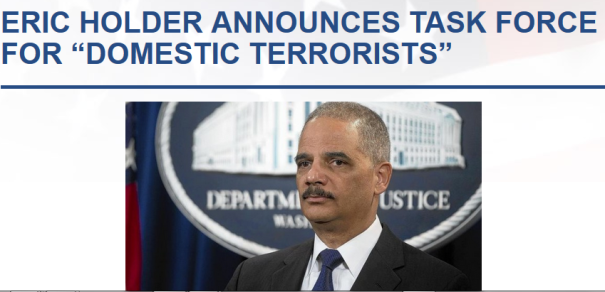 "Eric Holder Announces Task Force For ""Domestic Terrorists"""
