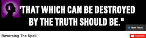 That which can be detroyed by the truth should be destroyed