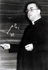 "Monseigneur Georges Lemaître, a Belgian Catholic Priest, was the originator of what would become known as the ""Big Bang Theory""."