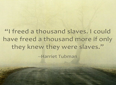 1freed slaves_harriet tubman_saying_freed_thousand_slaves