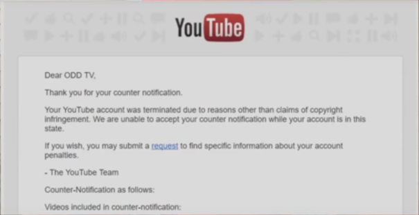 In 2016 Youtube (owned by GOOGLE) Censored and Terminated ODD TV (a talented artist with his original content researching government & corporate conspiracies).