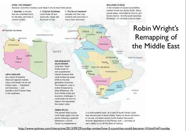 "Robin Wright's colorful map of a politically re-divided Middle East in the New York Times, entitled ""How 5 Could Become 14,"" shows a hypothetical future division of Libya, Iraq, Syria, Yemen, and Saudi Arabia into 14 potential new countries along with two additional city-states."