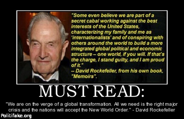 "David Rockefeller's book 'Memoirs' admits secretly conspiring... ""If that's the charge, I stand guilty, and I am proud of it"" pg 405"