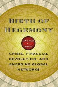 Birth of Hegemony Crisis Financial Revolution and Emerging...